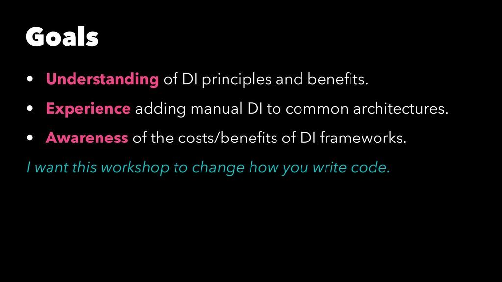 Goals • Understanding of DI principles and bene...