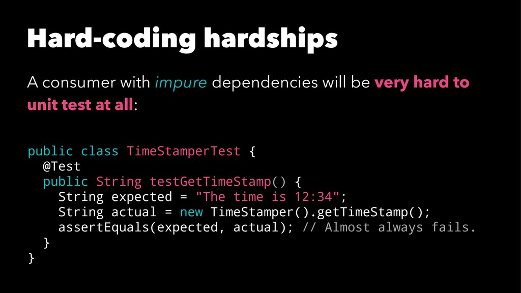 Hard-coding hardships A consumer with impure de...
