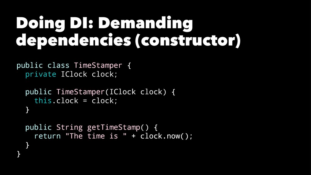 Doing DI: Demanding dependencies (constructor) ...