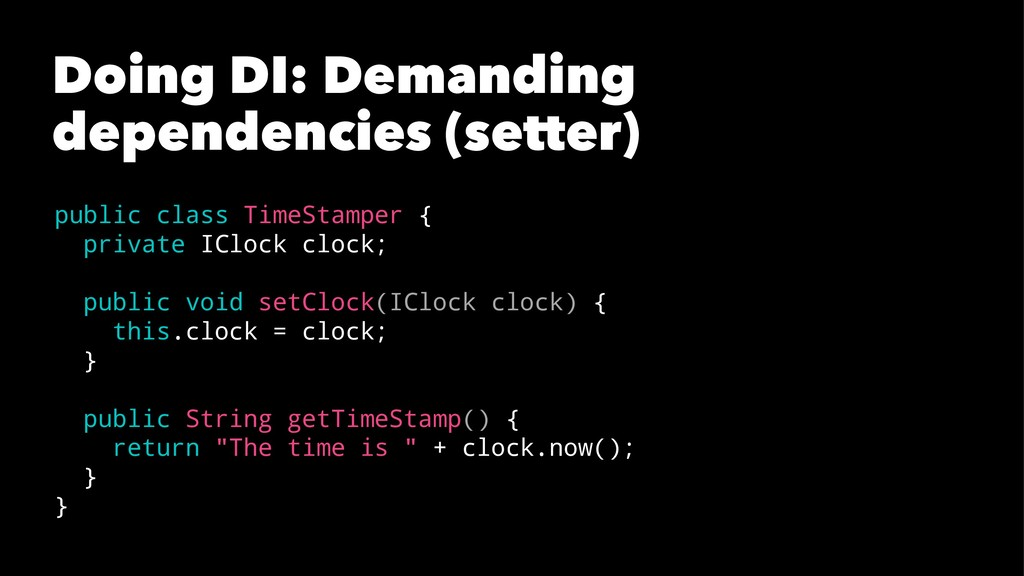 Doing DI: Demanding dependencies (setter) publi...