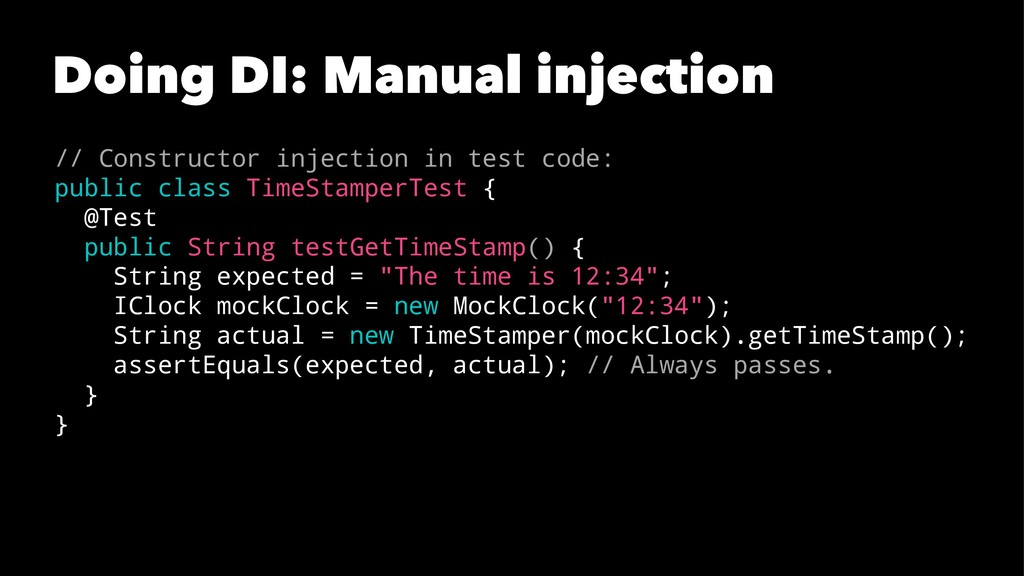 Doing DI: Manual injection // Constructor injec...