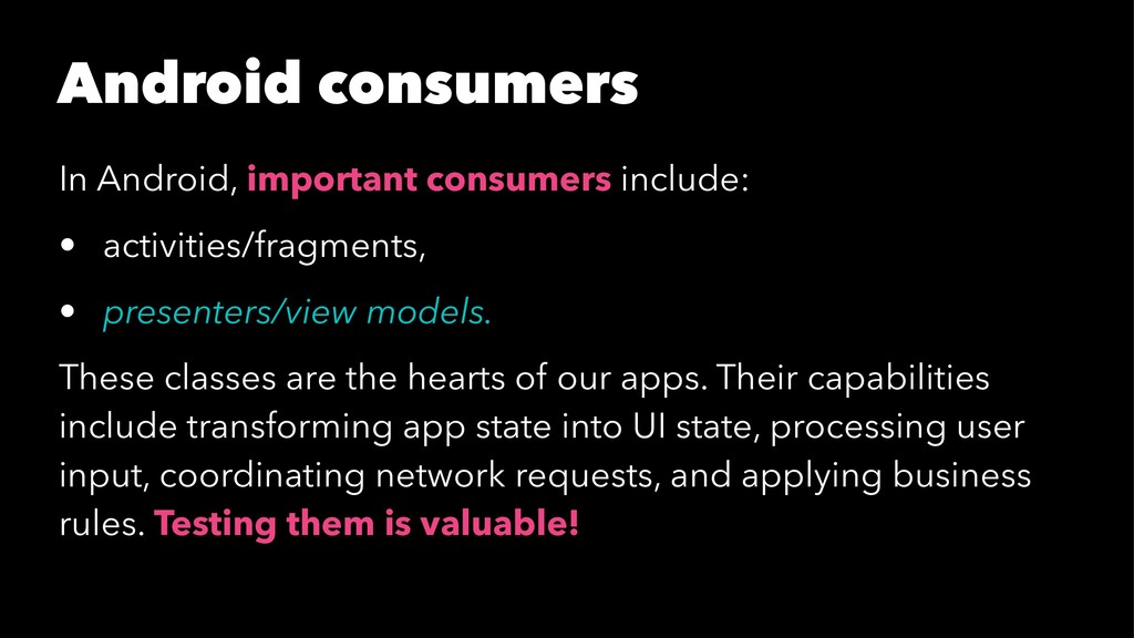 Android consumers In Android, important consume...