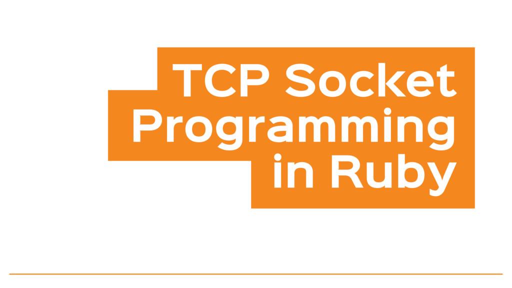 TCP Socket Programming in Ruby