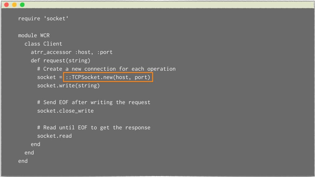 require 'socket' module WCR class Client atrr_a...