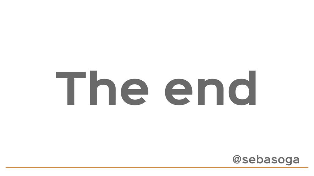 The end @sebasoga