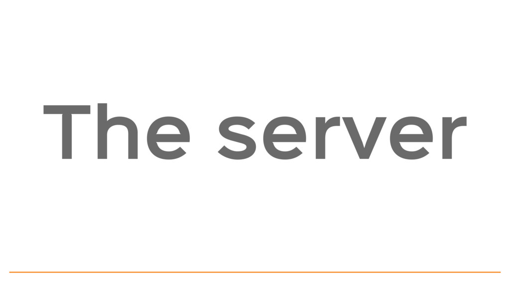 The server