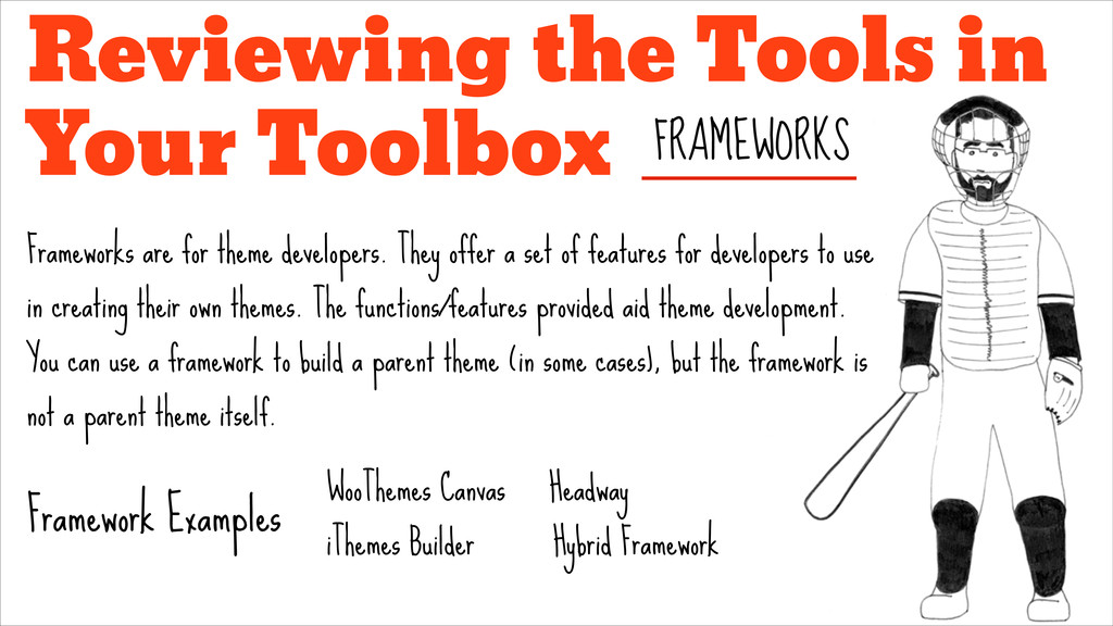 Reviewing the Tools in Your Toolbox Frameworks ...