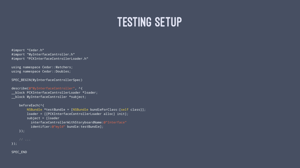 "TESTING SETUP #import ""Cedar.h"" #import ""MyInte..."