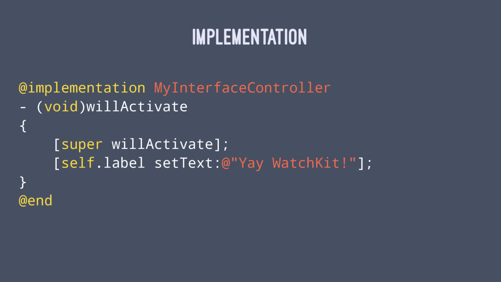 IMPLEMENTATION @implementation MyInterfaceContr...