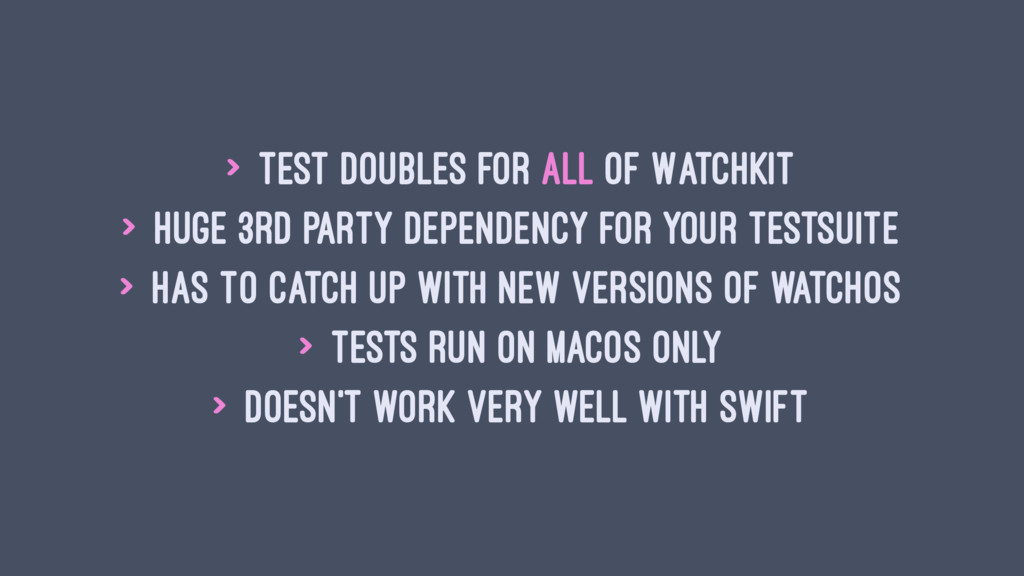 > Test doubles for all of WatchKit > Huge 3rd p...