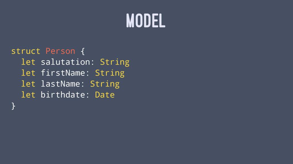 MODEL struct Person { let salutation: String le...