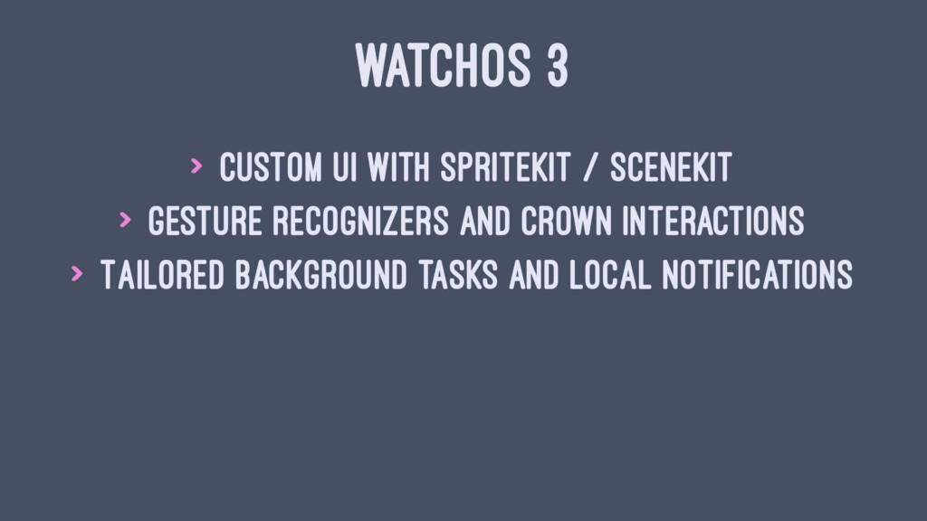WATCHOS 3 > Custom UI with SpriteKit / SceneKit...