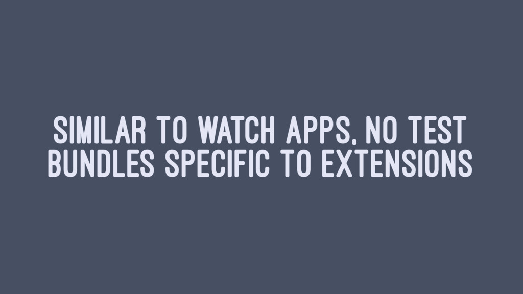 SIMILAR TO WATCH APPS, NO TEST BUNDLES SPECIFIC...