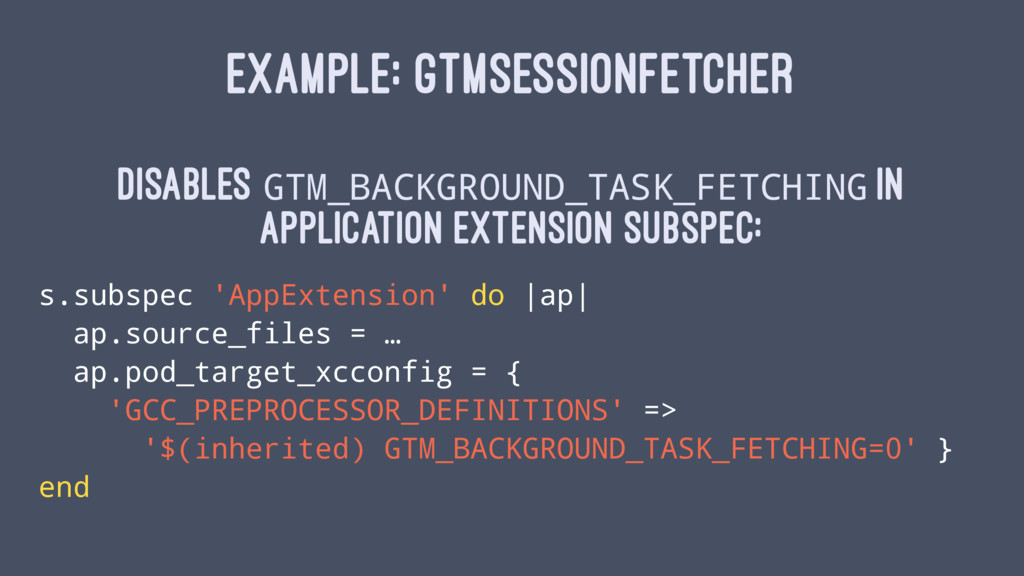 EXAMPLE: GTMSESSIONFETCHER Disables GTM_BACKGRO...