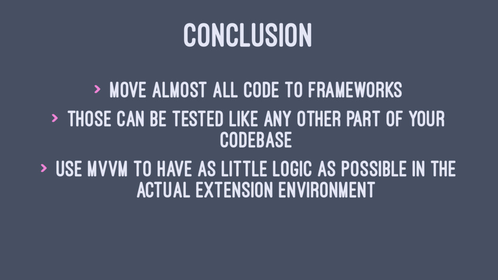 CONCLUSION > Move almost all code to frameworks...