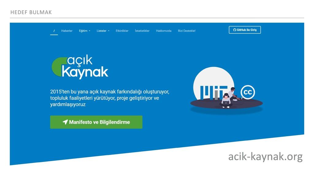 HEDEF BULMAK acik-kaynak.org