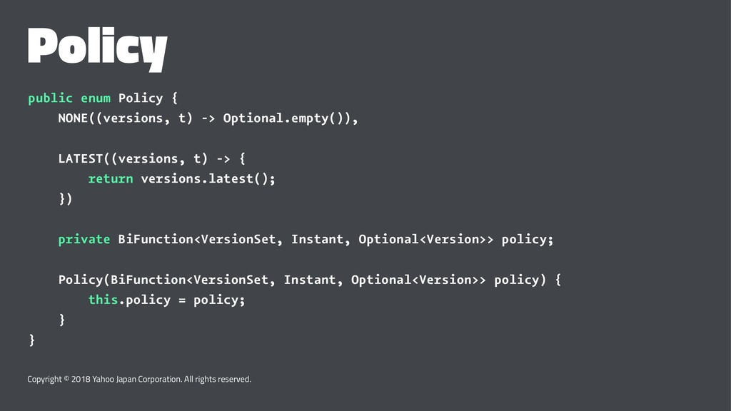 Policy public enum Policy { NONE((versions, t) ...