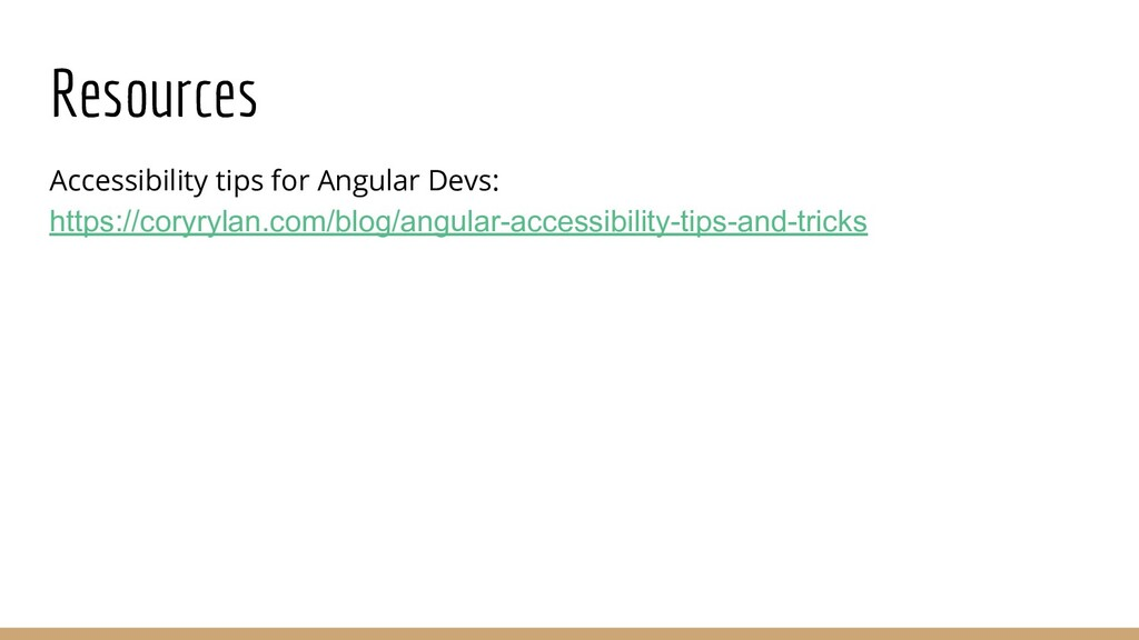 Resources Accessibility tips for Angular Devs: ...