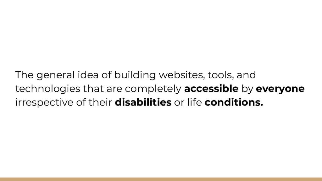 The general idea of building websites, tools, a...