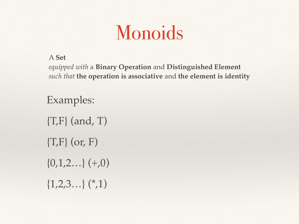 Monoids A Set  equipped with a Binary Operatio...
