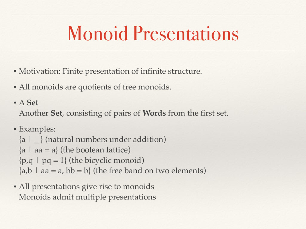 Monoid Presentations • Motivation: Finite prese...