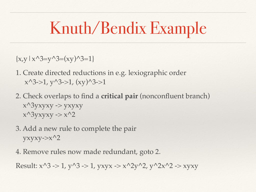 Knuth/Bendix Example {x,y|x^3=y^3=(xy)^3=1} 1. ...