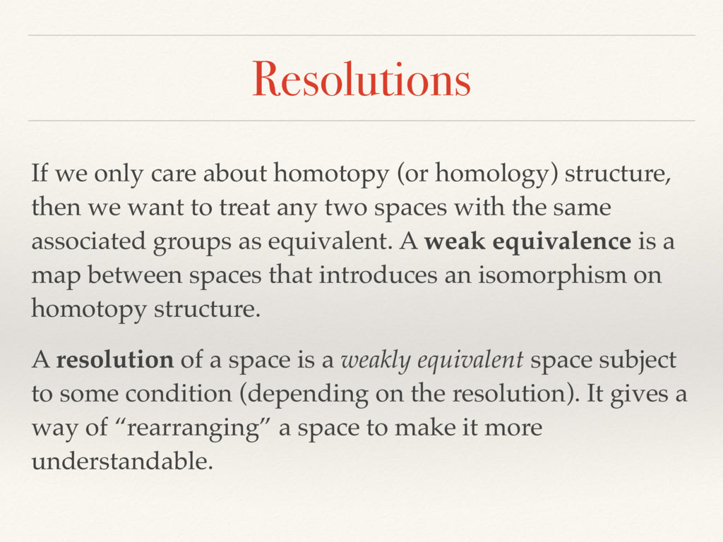 Resolutions If we only care about homotopy (or ...