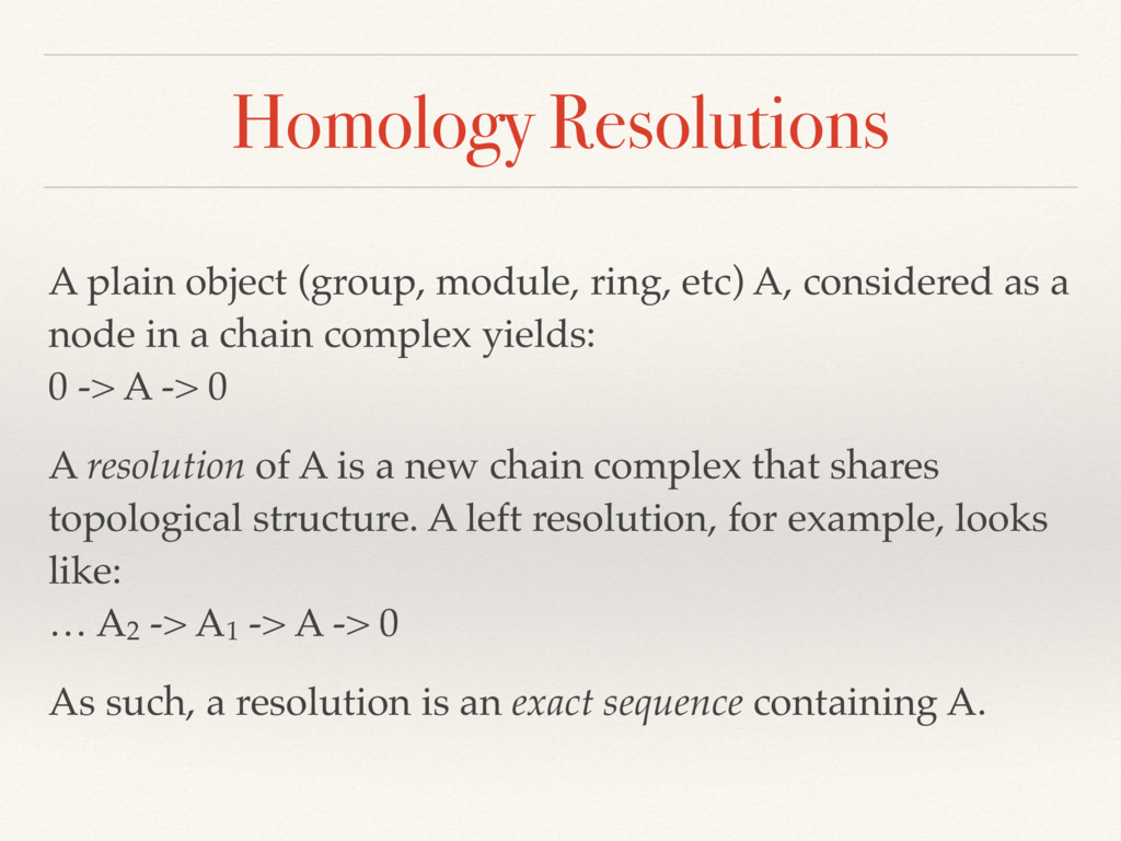 Homology Resolutions A plain object (group, mod...