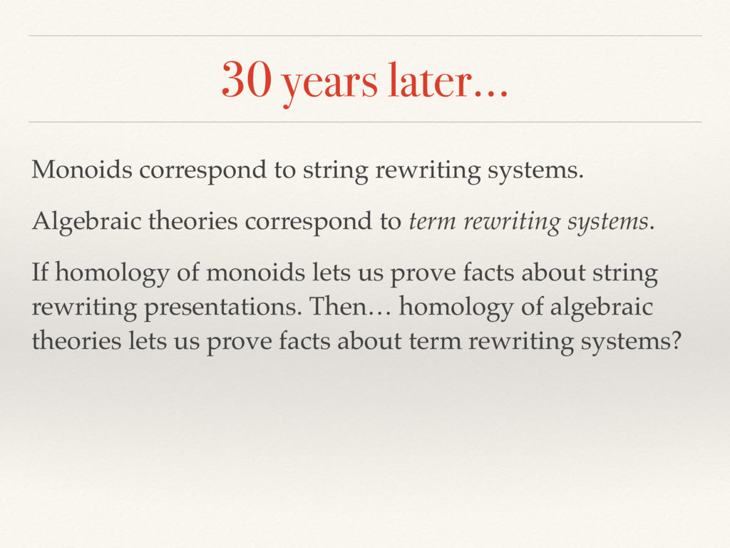 30 years later… Monoids correspond to string re...