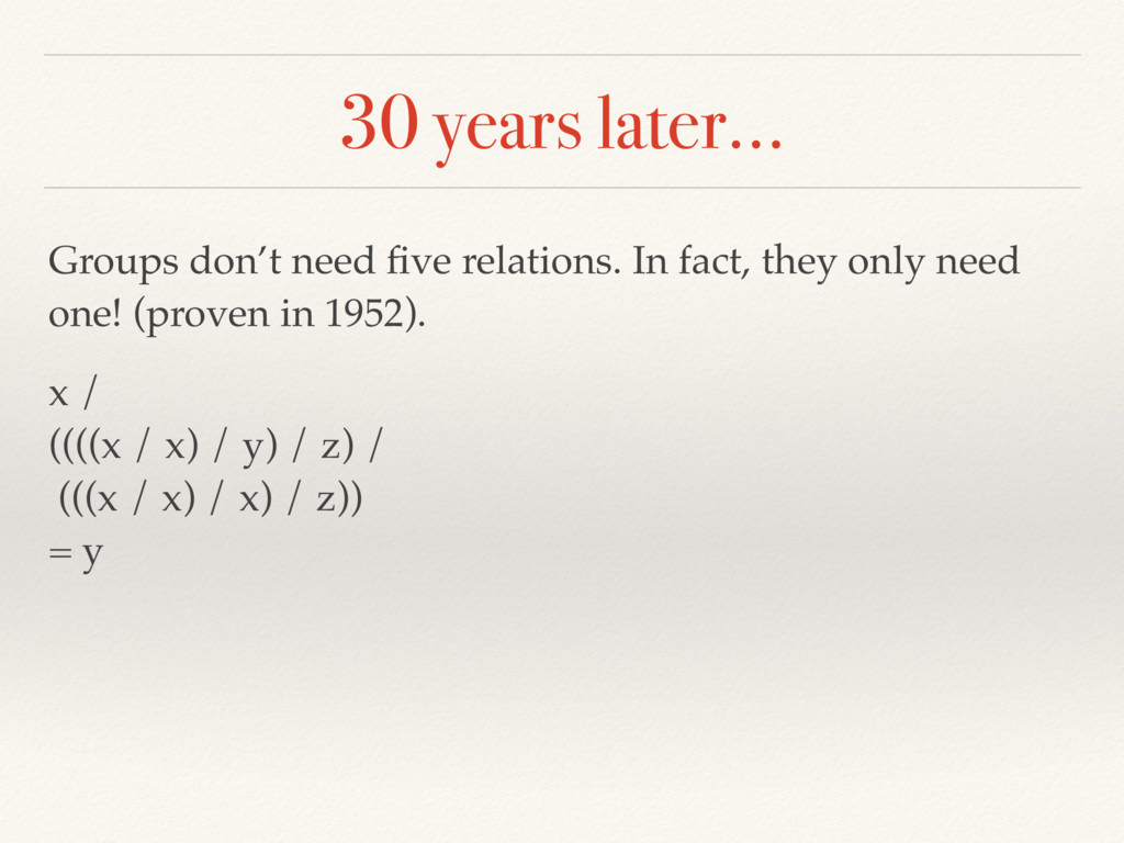 30 years later… Groups don't need five relations...