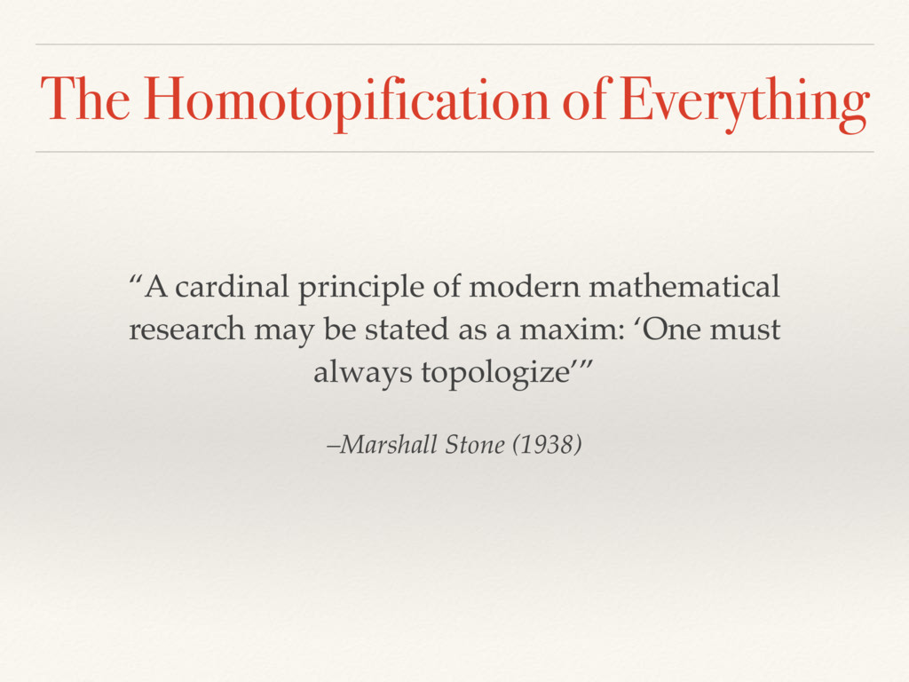 The Homotopification of Everything –Marshall St...
