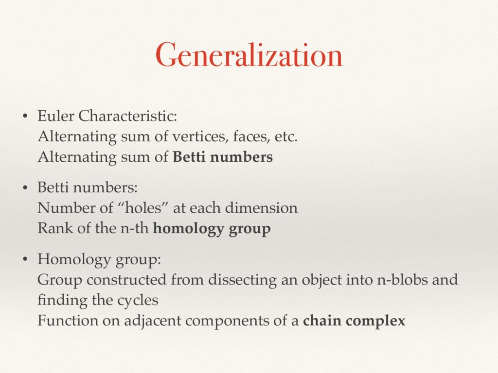 Generalization • Euler Characteristic: Alterna...