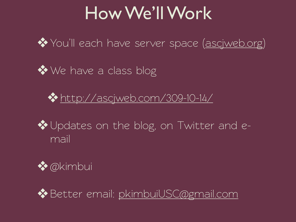 ❖You'll each have server space (ascjweb.org) ❖W...