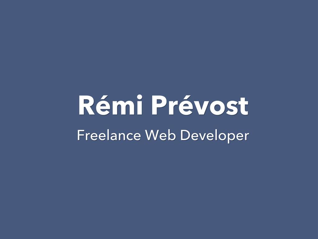 Rémi Prévost Freelance Web Developer