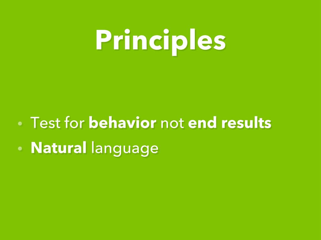 • Test for behavior not end results • Natural l...