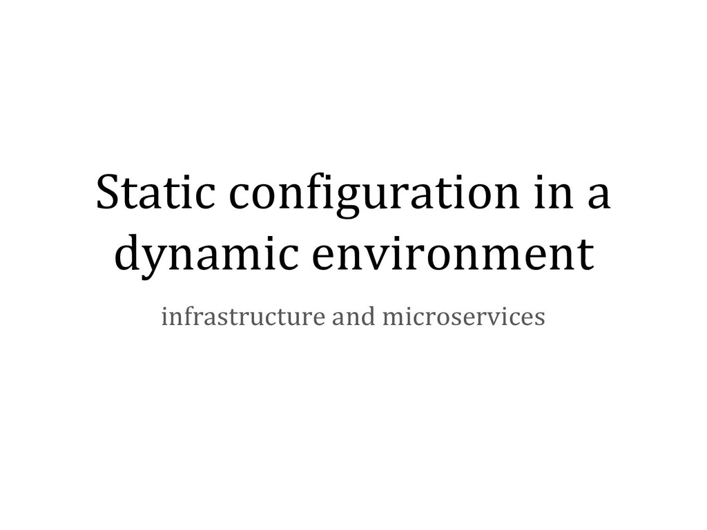 Static configuration in a dynamic environment i...