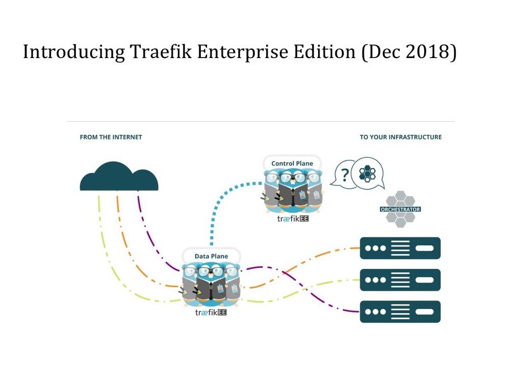 Introducing Traefik Enterprise Edition (Dec 201...