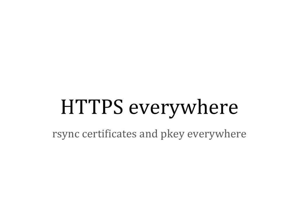 HTTPS everywhere rsync certificates and pkey ev...