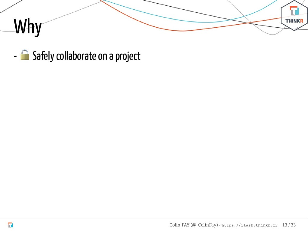 Why -  Safely collaborate on a project Colin FA...