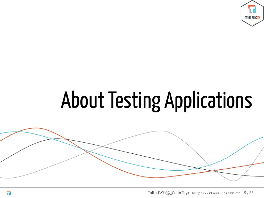About Testing Applications Colin FAY (@_ColinFa...