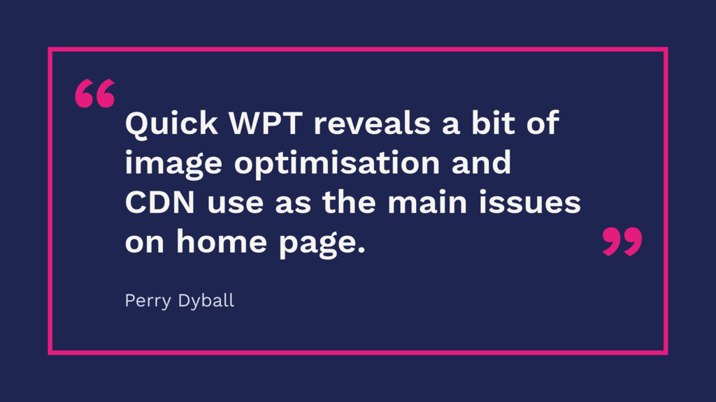 """ ""Quick WPT reveals a bit of image optimisatio..."