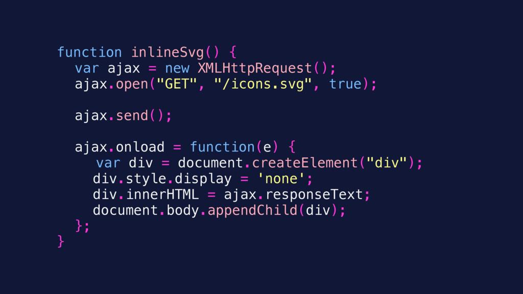 function inlineSvg() { var ajax = new XMLHttpRe...