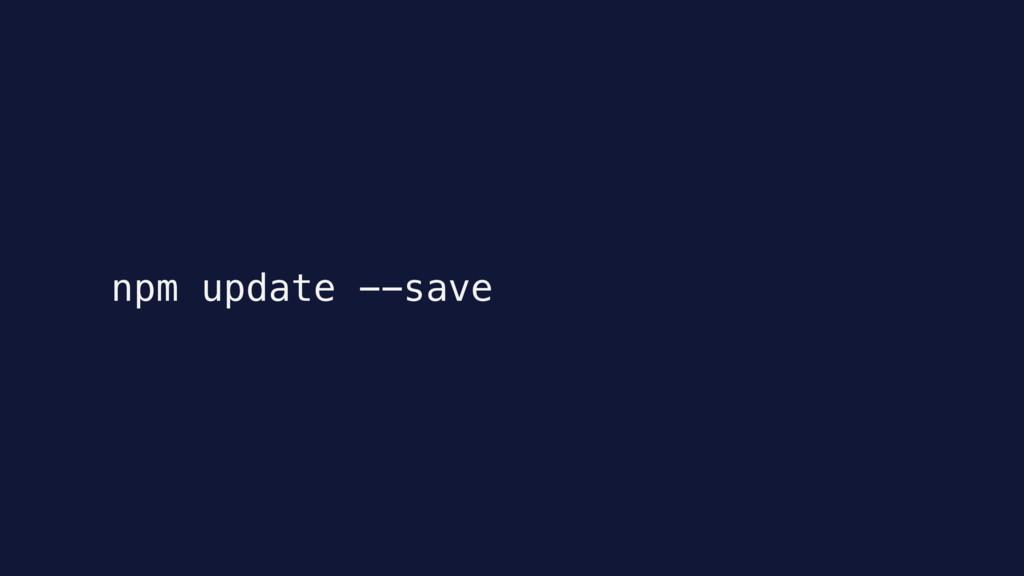 npm update --save