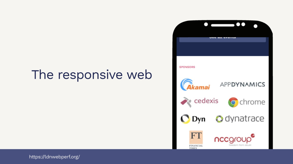 The responsive web https:/ /ldnwebperf.org/