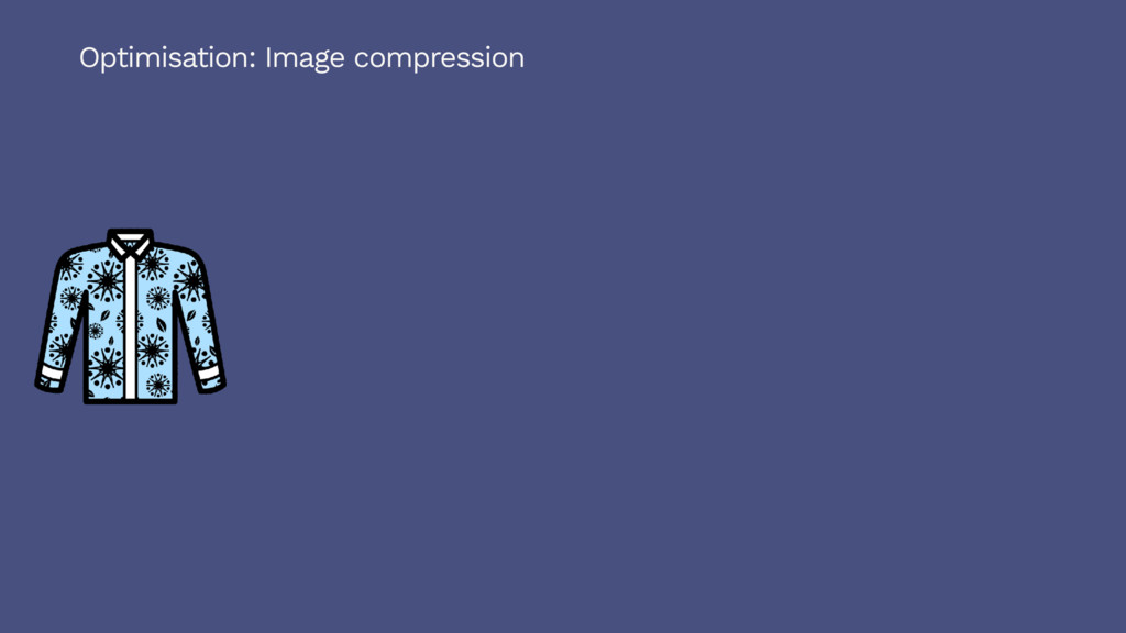 Optimisation: Image compression