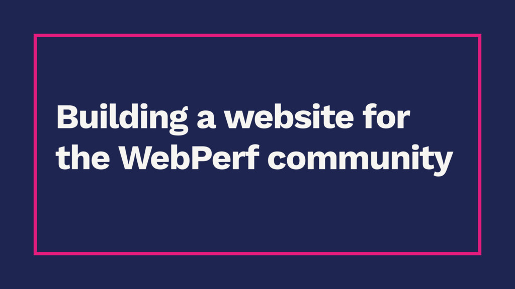 Building a website for the WebPerf community