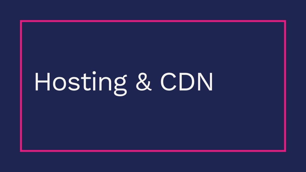 Hosting & CDN