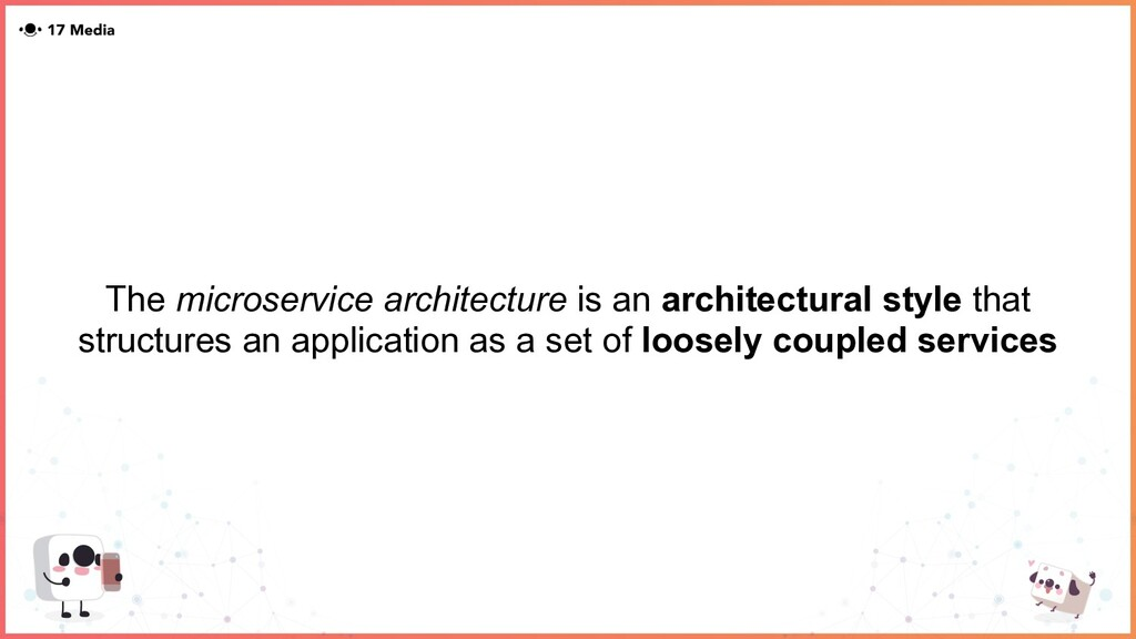 The microservice architecture is an architectur...