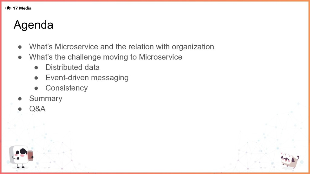 Agenda ● What's Microservice and the relation w...