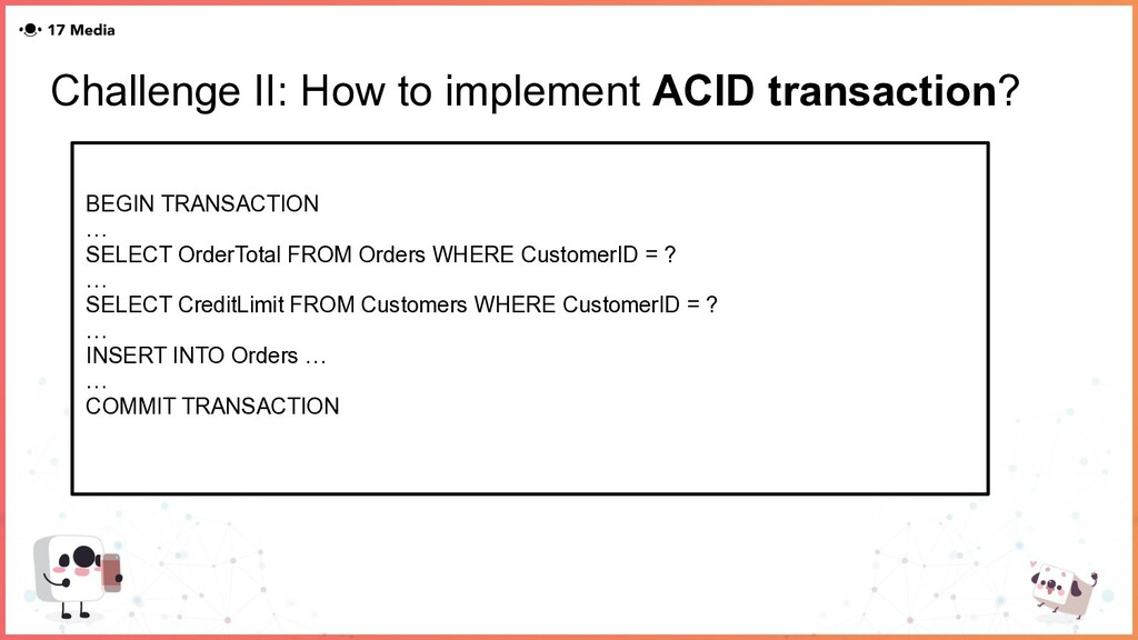 Challenge II: How to implement ACID transaction...